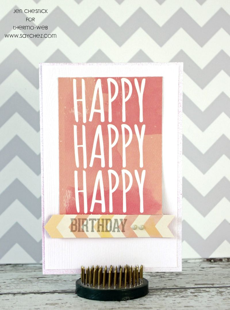 Jen Chesnick for Thermo-Web- Birthday
